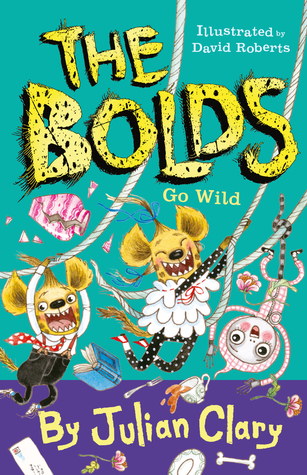 The bolds go wild, Julian Clary, Green, Purple, Maki, Hyenas, children's book, humour, animals