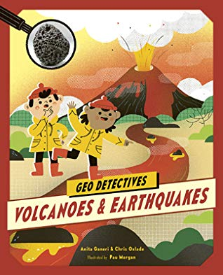 Chris Oxlade, Anita Ganeri, Paulina Morgan,Geo Detectives: Volcanoes & Earthquakes, Volcano, Raincoats, Boy, Girl, Lava, Children's Books, Non-fiction,