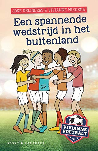 Een spannende wedstrijd in het buitenland, Hug, Colourful outfits, Grass, Soccer, Children's Books, Vivianne Voetbalt, Sports, France, Children's Books, Joke Reijnders