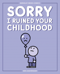 Ben Zaehringer, Purple, Balloon, Sad Face, Comics, Sorry I Ruined Your Childhood,