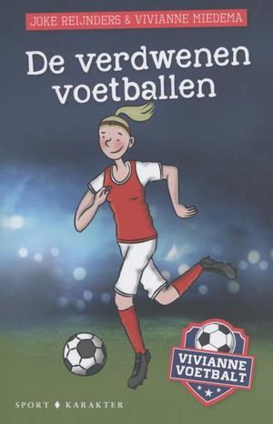 Vivianne Voetbalt, Joke Reijnders, De verdwenen voetballen, Girl, Soccer, Red White Outfit, Blue, Green, Cover,