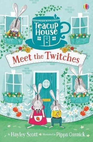 Meet the Twitches, Hayley Scott, Pippa Curnick, Children's Books, Green, Blue, Teacup, Bunnies, Children's Books, Cover, Family