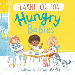 Hungry Babies, Yellow, Fearne Cotton, Picture Books, Chilren, Table, Food