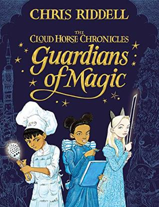 Guardians of Magic, The Cloud Horse Chronicles, Three Girls, Sword, Book, Blue, Chris Riddell