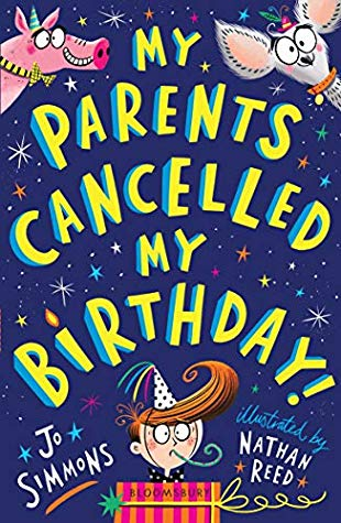 My Parents Cancelled My Birthday, Jo Simmons, Nathan Reed, Dark Blue, Stars, Pig, Dog, Birthday, Children's Book, Humour