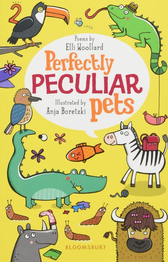 Perfectly Peculiar Pets, Yellow, Animals, Children's Books, Elli Woollard, Anja Boretzki