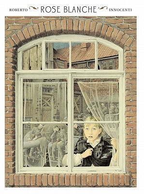 Rose Blanche, Roberto Innocenti, Picture Books, WWII, Window, Girl