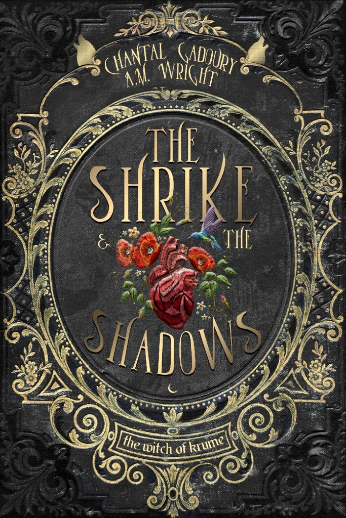 Golden Border, Embossing, Flowers, Black, Cover Love, The Shrike & The Shadows, The Witch of Krume, Chantal Gadoury, A.M. Wright, Hansel and Gretel