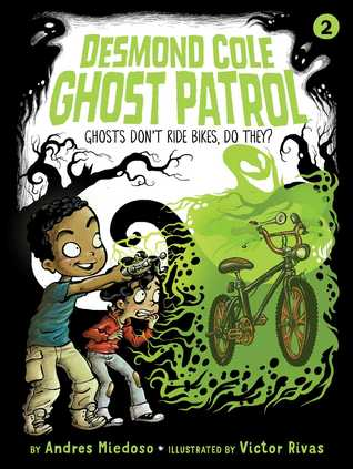 Andrés Miedoso, Víctor Rivas, Desmond Cole Ghost Patrol, Ghosts, Green, Two Boys, Ghosts Don't Ride Bikes, Do They?,