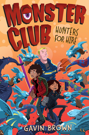 Monster club: Hunters for Hire, Monsters, Weapons, Battle, Boys, Girl, Gavin Brown, Douglas Holgate, Children's Book