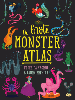 De Grote Monster Atlas, Colourful, Black background, Federica Magrin, Laura Brenlla, Monsters, Children's Books, Yellow Text