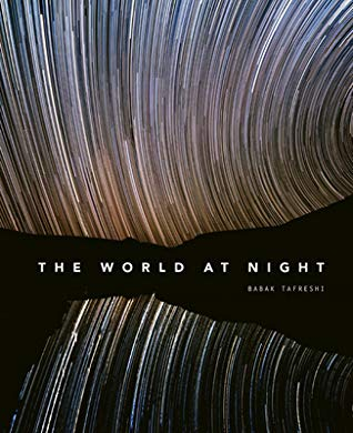 The World at Night, Night Sky, Dark, Babak Tafreshi