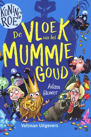 Koning Roe 2 - De vloek van het mummiegoud , Blue Cover, Children's Book, Adam Stower, Yellow Letters, Beard, Crown