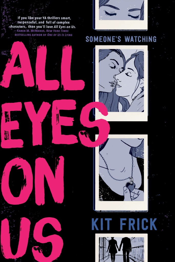 All Eyes On Us, Kit Frick, Black, Pink Letters, Photographs, Black/White, Young Adult, Thriller, Mystery, LGBT