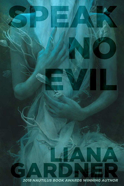 SPEAK NO EVIL, Green, Blue Liana Gardner, Young Adult, Thriller
