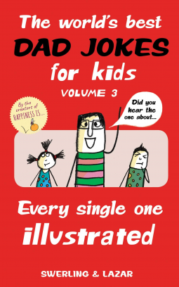 The World's Best Dad Jokes for Kids Volume 3, Boy, Girl, Dad, Red, Lisa Swerling, Ralph Lazar, Jokes