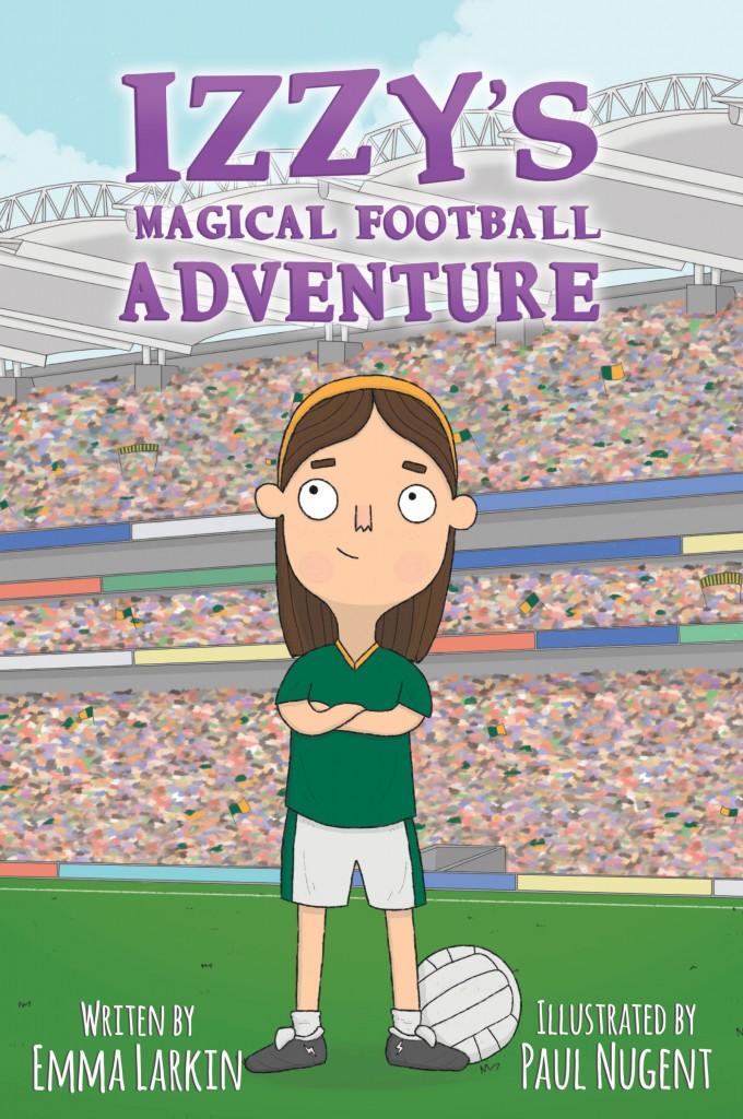 Izzy's Magical Football Adventure, Emma Larkin, Pink, Banner, Girl, Orange Headband, Green Shirt, Children's Books, Sports, Football