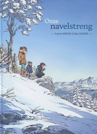 Onze navelstreng, Gwénola Morizur, Marie Duvoisin, Snow, Boy, Man, Woman, Tree, Mountains, Winter, White, Blue, Scenery, Graphic Novel