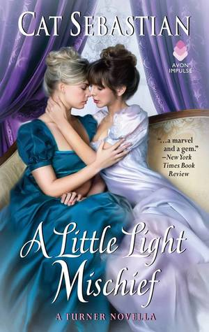 A Little Light Mischief, Two Women, Holding, Almost Kissing, Cat Sebastian, The Turner Series, F/F Romance, LGBT, Dresses, Couch, Curtains, Windows
