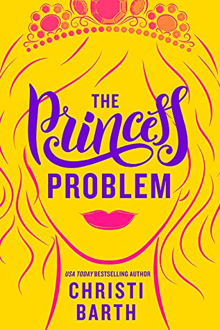 The Princess Problem, Christi Barth, Yellow, Girl, Crown, Purple Letters, Red Lips, Wavy hair, Yellow, Cover