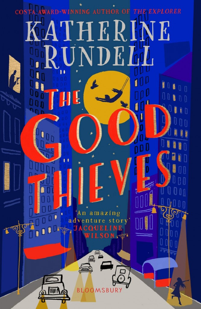 The Good Thieves, Katherine Rundell, Blue, Red Letters, Street, Buildings, Silhouettes, Moon, Cover, Children's Books, Red Awning, Cars, Windows, Lights