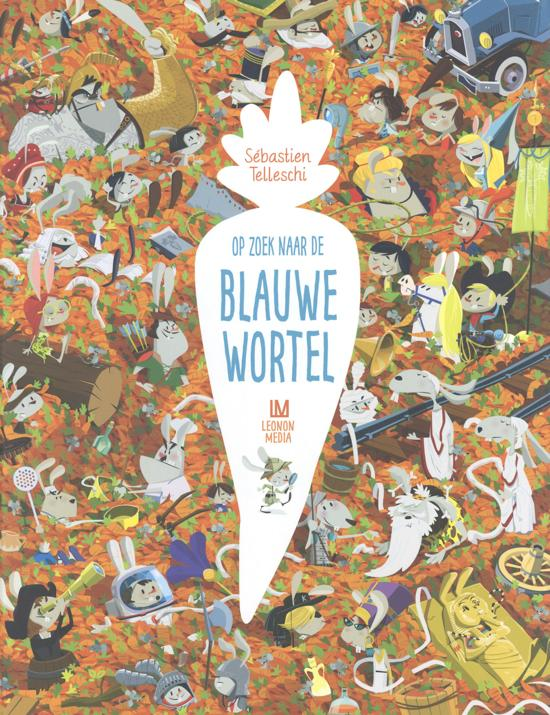 Op zoek naar de blauwe wortel, Sébastien Telleschi, Orange, Bunnies, Wheel, Car, Sword, Astronaut, Knights, Rails