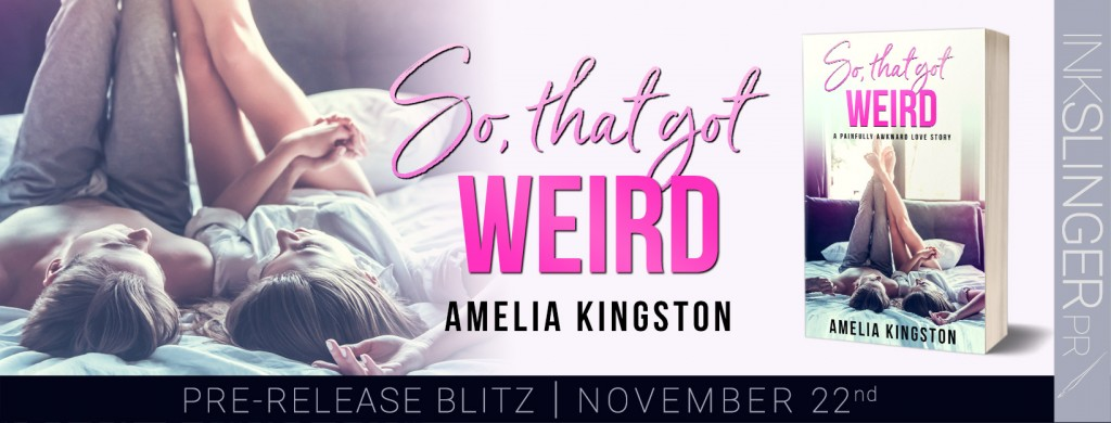 So That Got Weird, Banner, Amelia Kingston, Pink Letters, Legs, Lying on Bed, Man, Woman, Window, Blankets, Pillows