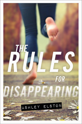 The Rules for Disappearing, Running, Feed, Jeans, Flowers, Road, Young Adult, Thriller, Ashley Elston
