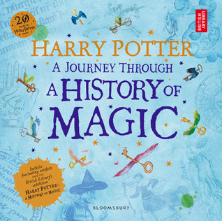 Harry Potter: A Journey Through A History of Magic, Harry Potter, Blue, Wands, Keys, Hats, Shapes, British Library, Non-Fiction., J.K. Rowling