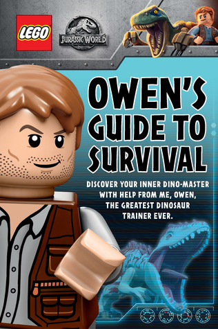 Owen's Guide to Survival, Meredith Rusu, Owen Grady, Lego, Jurassic Park, Raptors, Dinosaurs, Fun, Children's Books
