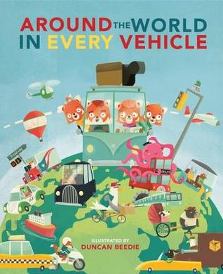 Duncan Beedie, Camper, Traffic Light, Vehicles, Helicopter, Sky, Globe, Animals, Picture Books, Around The World in Every Vehicle, Amber Stewart,