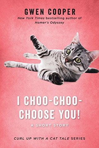 I Choo-Choo-Choose You!, Pink, Cat, Gray Cat, White Letters, Humour, Novella, Gwen Cooper, Curl Up With A Cat Tale