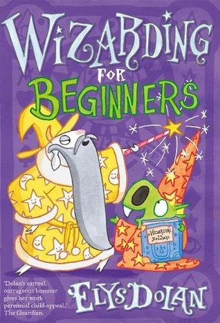 Wizarding For Beginners, Elys Dolan, Dragon, Wizard, Goat, Book, Robes, Purple, Humour, Children's Books