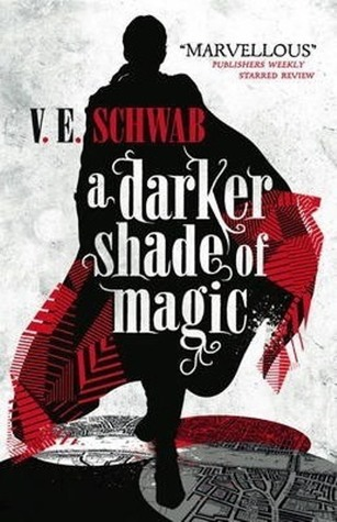 A Darker Shade of Magic, Shades of Magic, V.E. Schwab, Cape, Silhouette, Map, White, Red, White Letters, Fantasy, Young Adult