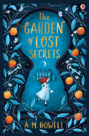 The Garden of Lost Secrets, A.M. Howell, Blue, Keyhole, Fruit, Plants, Keys, Moon, House, Girl, Children's Books