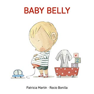 Baby Belly, Boy, Balloon, Toys, Cart, Patricia Martin, Rocio Bonilla, Picture Book, Cute, Pregnancy