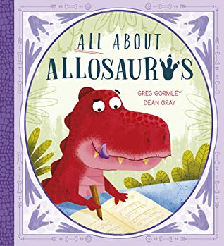 All About Allosaurus, Greg Gormley, Dinosaur, Allosaurus, Border, Purple, Scales, Claws, Footprints, Picture Books, Dean Gray,