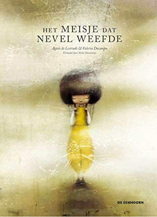 Agnès de Lestrade, Girl, Yellow Dress, Bob, Mist, Het meisje dat nevel weefde, Picture Books, Magic, Children's Books