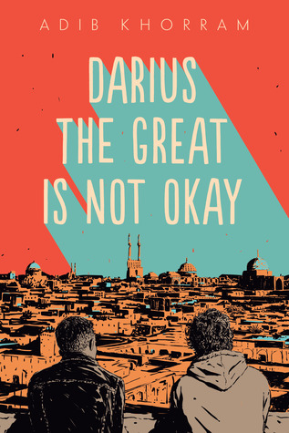 Darius the Great Is Not Okay, Adib Khorram, Orange, Blue, Two Guys, Cityscape, Young Adult, LGBT