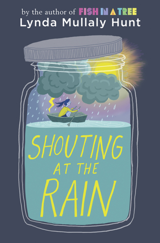 Shouting a the Rain, Lynda Mullaly Hunt, Jar, Storm, Sun, Clouds, Boat, Water, Yellow Letters, Children's Books, Family