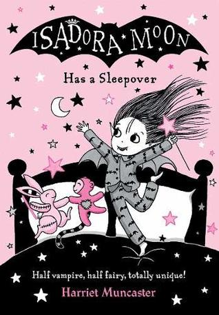 Harriet Muncaster, Isadora Moon Has a Sleepover, Pink, Black, Vampire, Fairy, Children's Books, Humour, Bed, Bats, Sparkles,