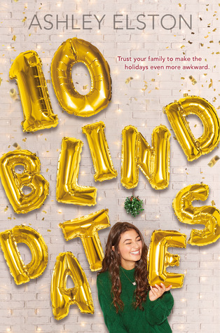 10 Blind Dates, Ashley Elston, Golden Balloons, Girl, Green Sweater, Glitter, Young Adult, Christmas, Romance, Young Adult