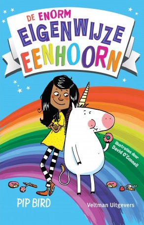 De enorm eigenwijze eenhoorn, Pip Bird, Rainbow, Unicorn, Girl, Fantasy, Children's Books, Dutch
