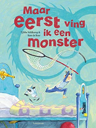 Tjibbe Veldkamp, Kees de Boer, Blue, Bed, Net, Monsters, Humour, Picture Books, Children's Books, Magic, Fantasy, Maar eerst ving ik een monster,