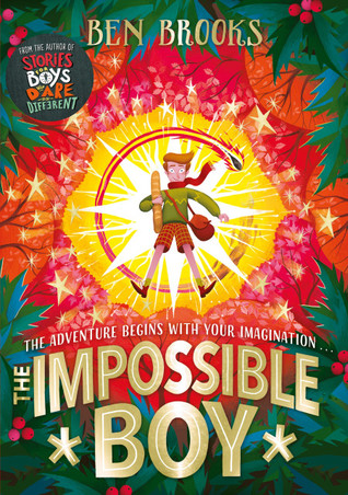 The Impossible Boy, Ben Brooks, Red, Green, Holly, Baguette, Flowers, Adventure, Children's Book