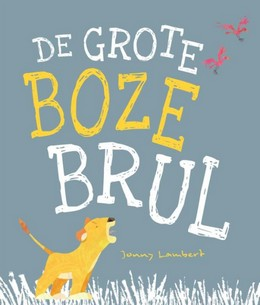 De grote boze brul, Lion, Cub, Birds, Flamingo, Grass, White/Yellow Letters, Children's Books, Picture Books, Emotions