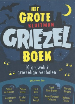 Het grote Kluitman griezelboek, Sanne de Bakker, Manon Sikkel, Fred Diks, Tjerk Noordraven (Goodreads Author), Marlies Slegers (Goodreads Author), Annemarie Bon, Kristel Bosua, Fiona Rempt , Anne-Margreet Matsuura, Natasza Tardio, Blue, Night, Graves, Children's Books, Moon, Star, Ghosts, Horror, Zombies