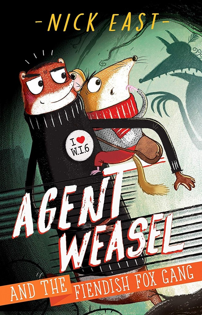 Agent Weasel and the Fiendish Fox Gang, Nick East, Weasel, Mole, Shadows, Children's Books, Humour, Animals