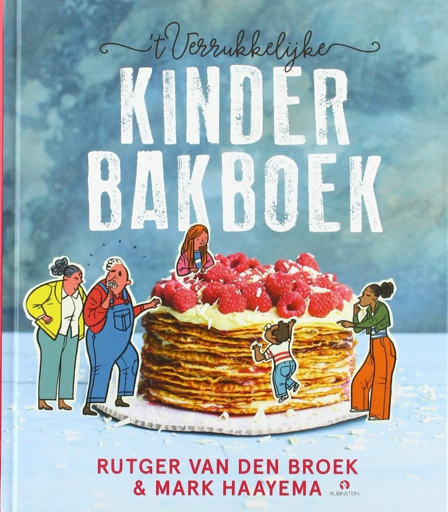 't Verrukkelijke kinderbakboek, Baking, Pancakes, Family, Children, Adults, Recipes, Stories, Fun, Poems, Children's Books, Rutger van den Broek, Mark Haayema