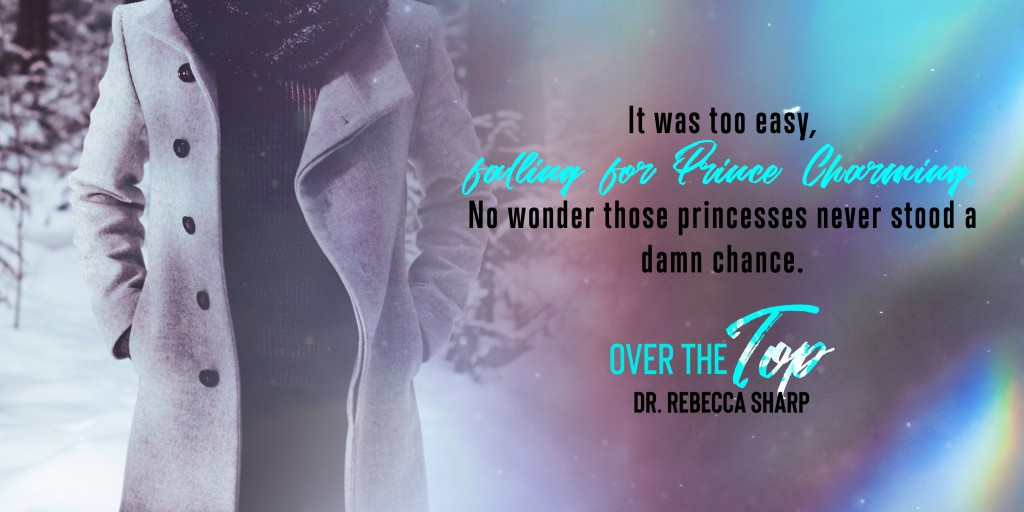 Over the Top, Dr. Rebecca Sharp, Blue, Face, Girl, Banner, Romance, Dual POV, Teaser